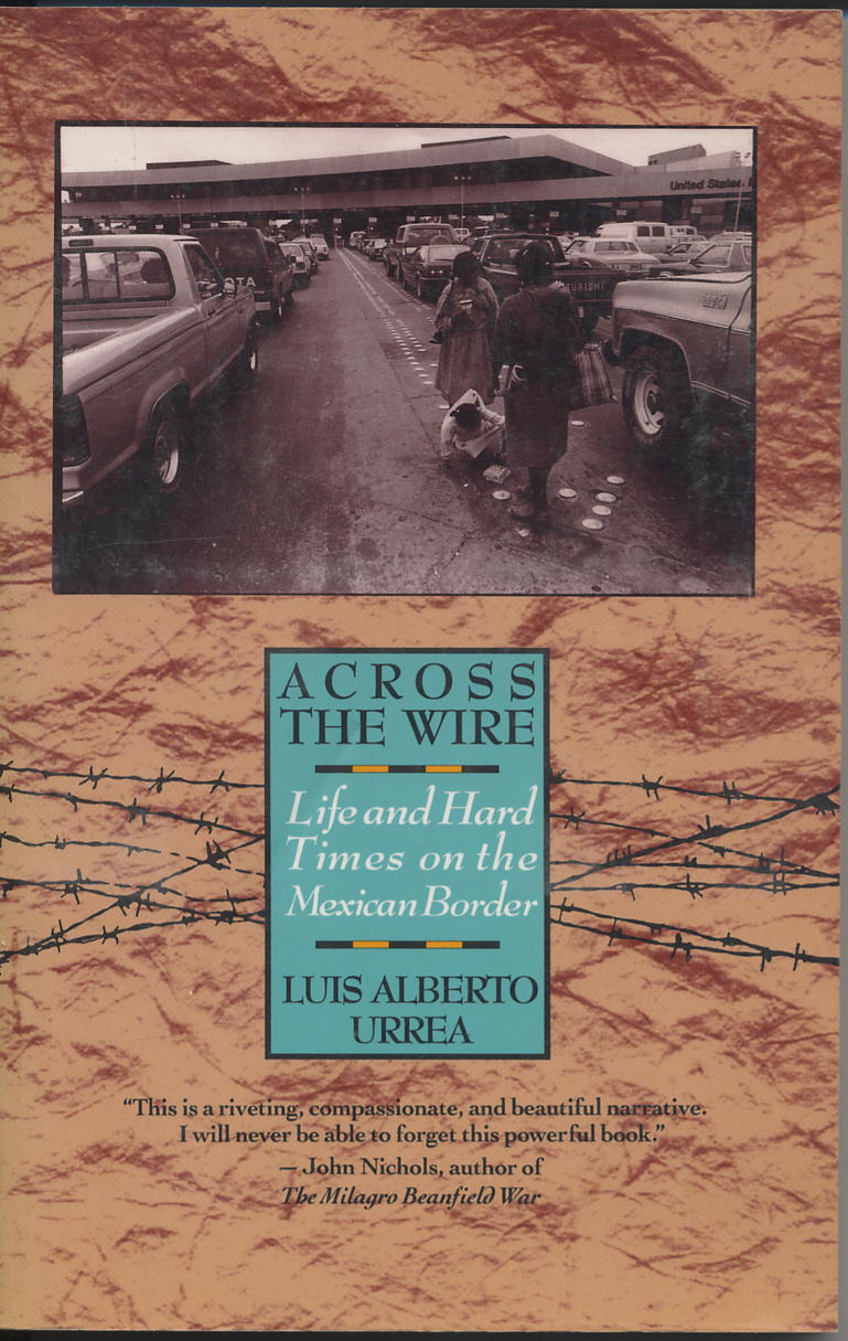 Across the Wire: Life and Hard Times on the Mexican Border – Luis ...